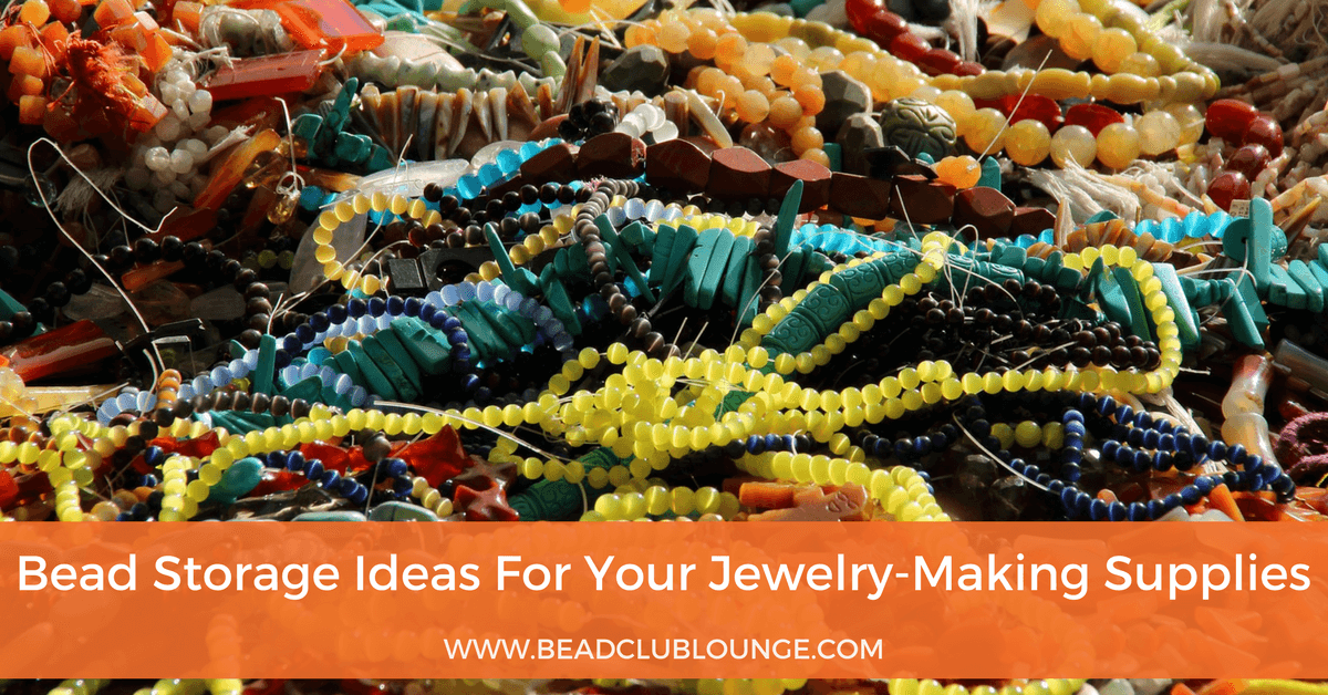 & Bead Storage Ideas For Your Jewelry-Making Supplies
