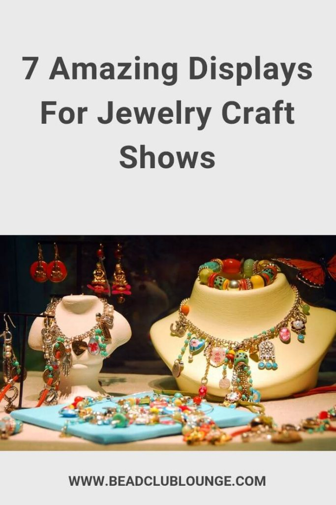 7 Amazing Displays For Jewelry Craft Shows The Bead Club Lounge